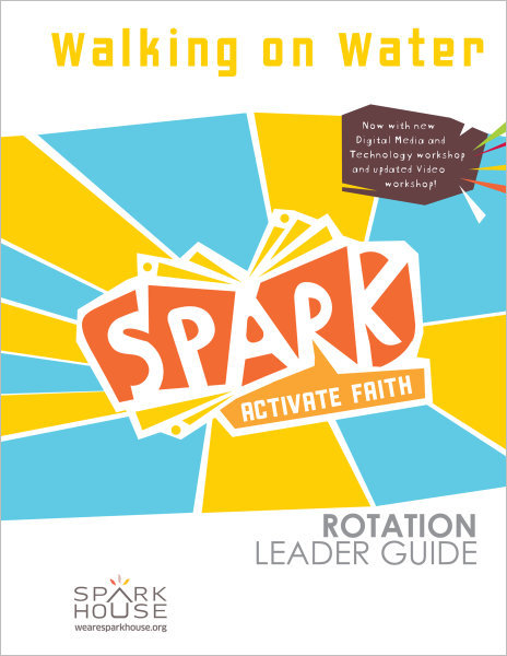Spark Rotation / Walking on Water / Leader Guide