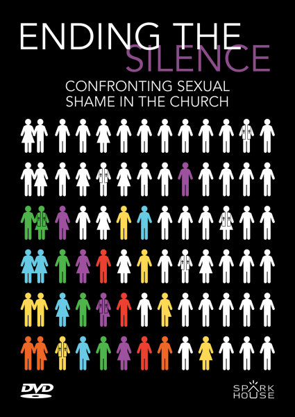 Ending the Silence: Confronting Sexual Shame in the Church DVD