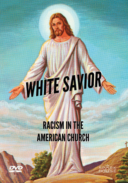 White Savior: Racism in the American Church DVD