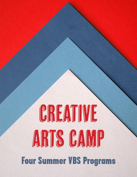 Creative Arts Camp: Four Summer VBS Programs