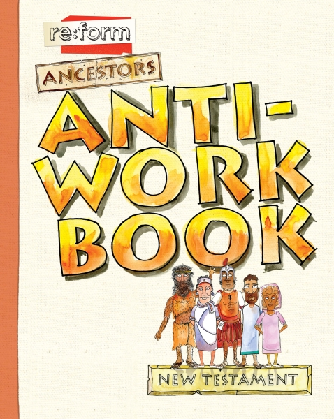 Re:form Ancestors / New Testament / Anti-Workbook
